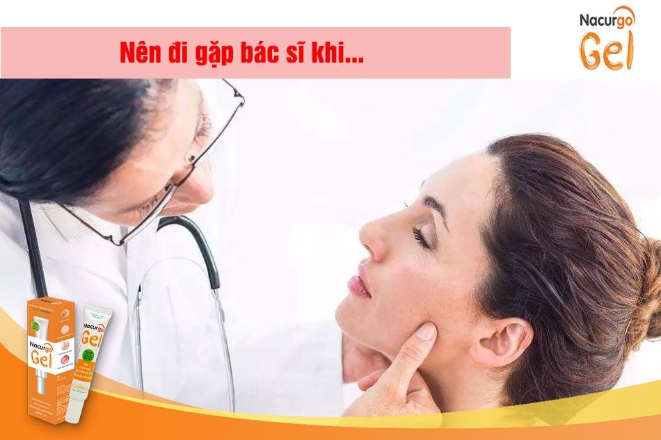 Khi nào nên đến khám bác sỹ?