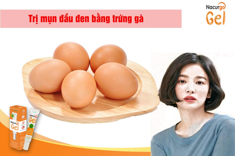 Trị mụn đầu đen ở mũi bằng trứng gà