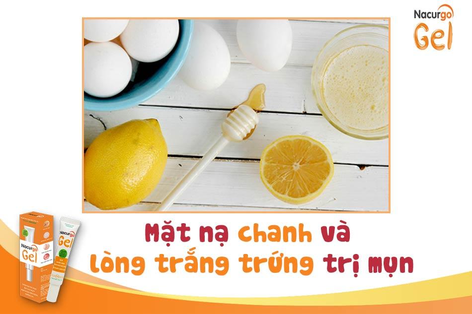 Sử dụng mặt nạ chanh và lòng trắng trứng để trị mụn